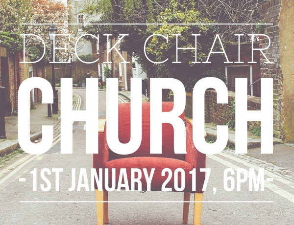 Deck Chair Church – 1st January, 6pm